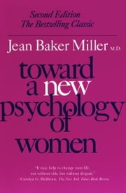 Toward a New Psychology of Women ebook by Jean Baker Miller