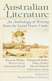 Australian Literature - An Anthology of Writing from the Land Down Under ebook by Phyllis F. Edelson