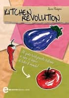 Kitchen revolution ebook by Laura Rangoni