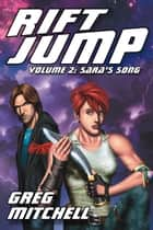 Rift Jump, Volume Two: Sara's Song ebook by Greg Mitchell