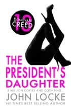 The President's Daughter ebook by John Locke