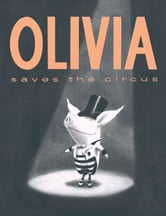 Olivia Saves the Circus - with audio recording ebook by Ian Falconer,Dame Edna