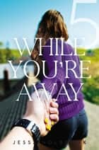 While You're Away Part V - While You're Distant ebook by Jessa Holbrook