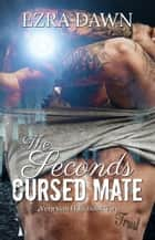 The Second's Cursed Mate ebook by Ezra Dawn