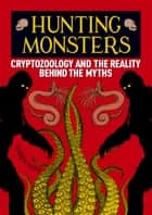 Hunting Monsters ebook by Darren Naish