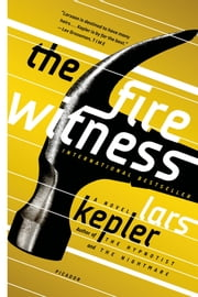 The Fire Witness - A Novel ebook by Lars Kepler,Laura A. Wideburg