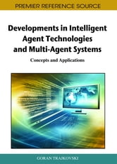 Developments in Intelligent Agent Technologies and Multi-Agent Systems - Concepts and Applications ebook by