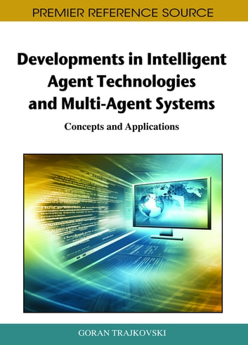 Developments in Intelligent Agent Technologies and Multi-Agent Systems