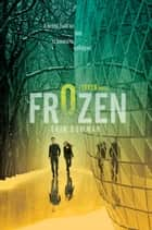 Frozen eBook by Erin Bowman