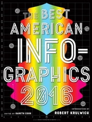 The Best American Infographics 2016 ebook by Gareth Cook, Robert Krulwich