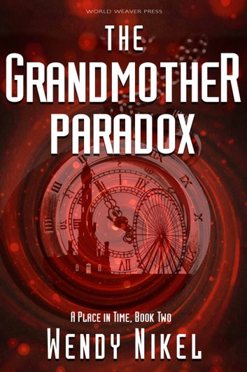 The Grandmother Paradox ebook by Wendy Nikel