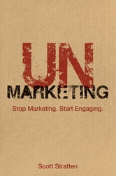 UnMarketing - Stop Marketing. Start Engaging ebook by Scott Stratten,Alison Kramer