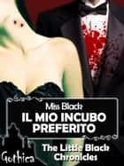 Il mio incubo preferito eBook by Miss Black