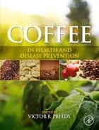 Coffee in Health and Disease Prevention ebook by Victor R. Preedy
