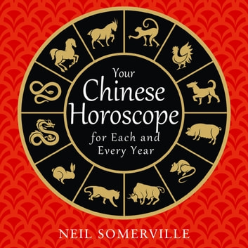 Your Chinese Horoscope for Each and Every Year audiobook by Neil Somerville