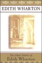 The Ghost Stories of Edith Wharton ebook by Edith Wharton