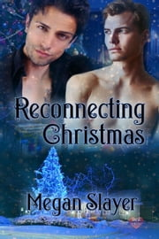 Reconnecting Christmas ebook by Megan Slayer