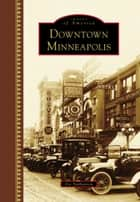 Downtown Minneapolis ebook by Iric Nathanson
