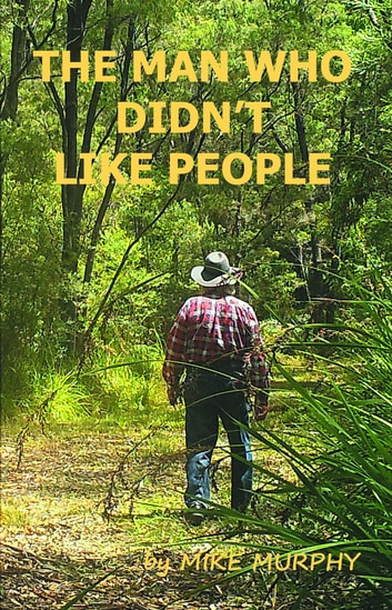 The Man Who Didn't Like People ebook by Mike Murphy
