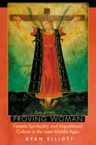 Proving Woman ebook by Dyan Elliott