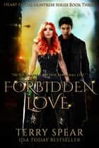 Forbidden Love - Vampire Romance ebook by Terry Spear
