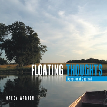 Floating Thoughts - Devotional Journal ebook by Candy Warren