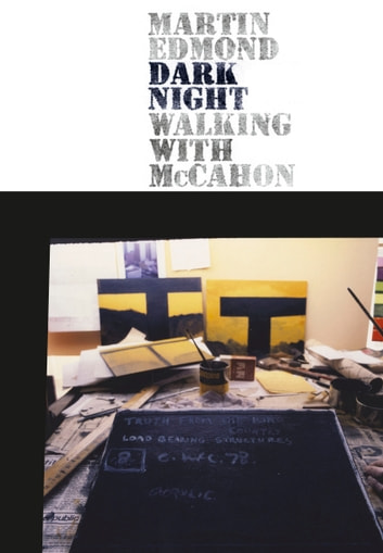 Dark Night - Walking with McCahon ebook by Martin Edmond