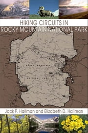 Hiking Circuits in Rocky Mountain National Park ebook by Jack P. Hailman,Elizabeth D. Hailman