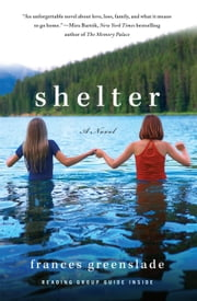 Shelter - A Novel ebook by Frances Greenslade
