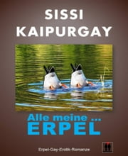 Alle meine ... Erpel ebook by Sissi Kaipurgay