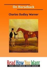 On Horseback ebook by Warner Charles Dudley