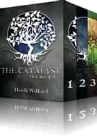 The Catalyst Boxed Set - Books 1-3 ebook by Heidi Willard