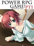 Power RPG Game Part 1 ebook by Hentai King