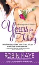 Yours for the Taking eBook par Robin Kaye