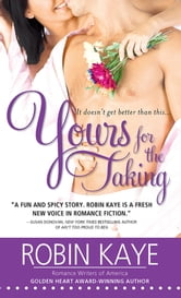 Yours for the Taking ebook by Robin Kaye