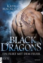 Black Dragons - Ein Flirt mit dem Feuer ebook by Katie MacAlister, Theda Krohm-Linke