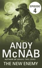 The New Enemy: Episode 4 ebook by Andy McNab