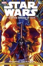 Star Wars Vol. 1 - In The Shadow of Yavin eBook by Brian Wood, Carlos D'Anda, Ryan Odagawa