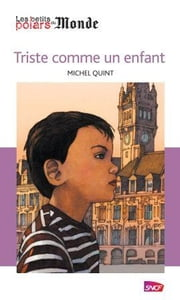 Triste comme un enfant ebook by Michel Quint