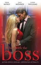 In Bed With The Boss - Volume 3 - 3 Book Box Set ebook by Trish Morey, Cathy Williams, Lucy Monroe