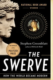 The Swerve: How the World Became Modern ebook by Stephen Greenblatt