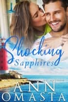 Shocking Sapphires - An opposites-attract small-town girl and celebrity romance ebook by Ann Omasta