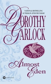 Almost Eden ebook by Dorothy Garlock