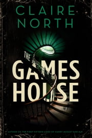 The Gameshouse ebook by Claire North