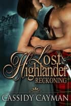 Reckoning (Book 4 of Lost Highlander series) ebook by Cassidy Cayman