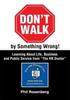 Don't Walk by Something Wrong! ebook by Phil Rosenberg
