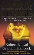 Keeper Of Genesis ebook by Robert Bauval, Graham Hancock