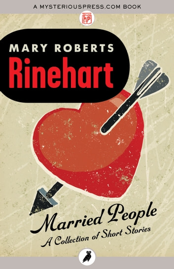 Married People - A Collection of Short Stories eBook by Mary Roberts Rinehart