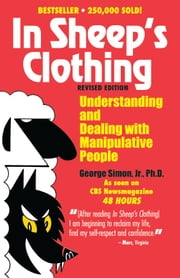 In Sheep's Clothing - Understanding and Dealing with Manipulative People ebook by George K. Simon