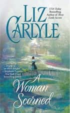 A Woman Scorned ebook by Liz Carlyle